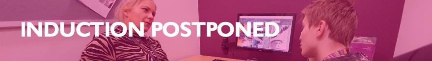 Induction Postponed