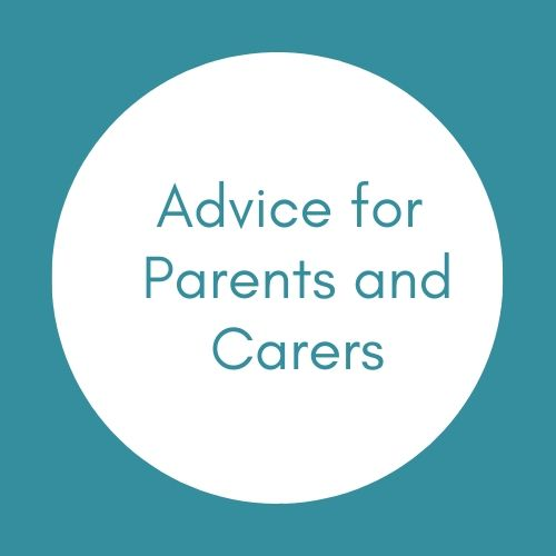 Advice for Parents and Carers