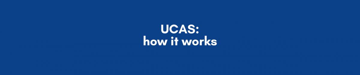 UCAS: how it works