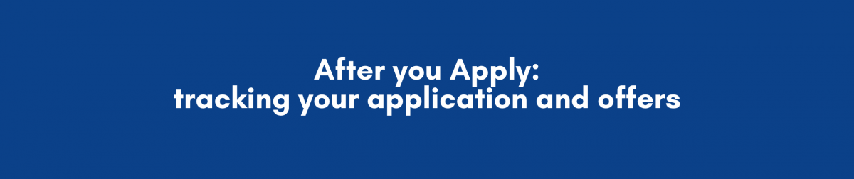 After you Apply: tracking your application and offers